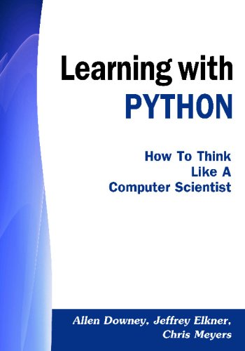 Learning With Python: How To Think Like A Computer Scientist - Allen Downey