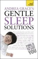 Andrea Grace's Gentle Sleep Solutions (Teach Yourself)