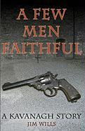 A Few Men Faithful