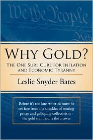 Why Gold?: The One Sure Cure for Inflation and Economic Tyranny