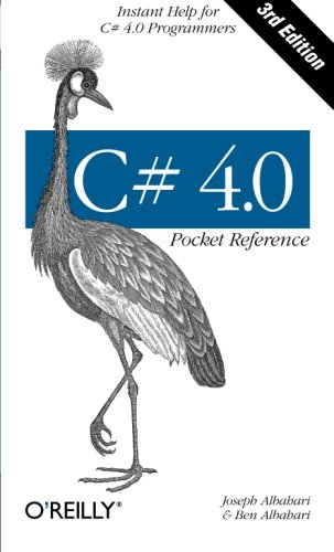 C# 4.0 Pocket Reference: Instant Help for C# 4.0 Programmers (Pocket Reference (O'Reilly)) - Ben Albahari