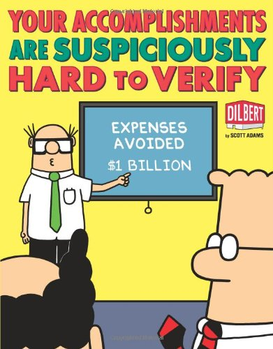 Your Accomplishments Are Suspiciously Hard to Verify: A Dilbert Book - Scott Adams