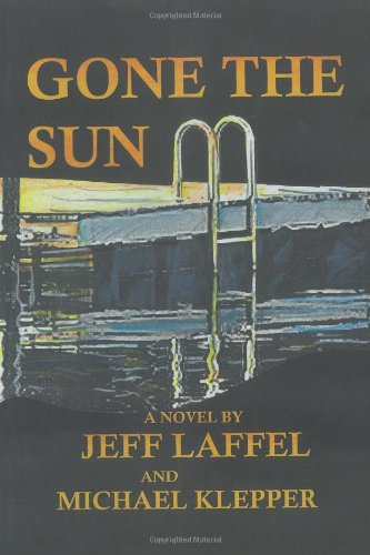 Gone the Sun - Jeff Laffel; Michael Klepper