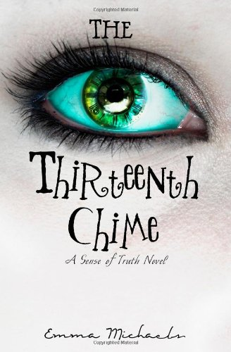 The Thirteenth Chime (A Sense of Truth) - Emma Michaels
