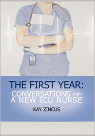 The First Year: Conversations with a New ICU Nurse