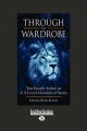 Through the Wardrobe: Your Favorite Authors on C.S. Lewis's Chronicles of Narnia (Large Print 16pt)