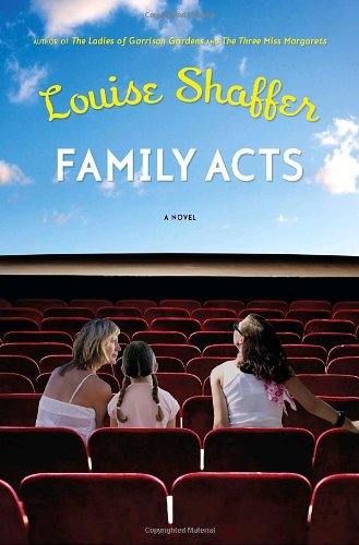Family Acts: A Novel - Louise Shaffer
