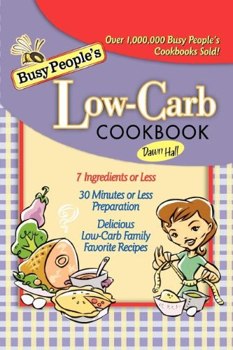 Busy People's Low-Carb Cookbook - Dawn Hall