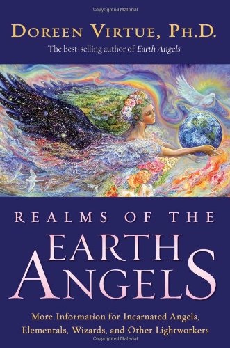 Realms of the Earth Angels: More Information for Incarnated Angels, Elementals, Wizards, and Other Lightworkers - Doreen Virtue