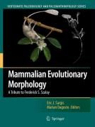 Mammalian Evolutionary Morphology: A Tribute to Frederick S. Szalay (Vertebrate Paleobiology and Paleoanthropology)