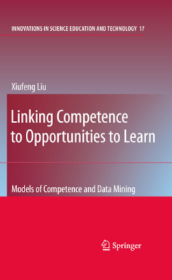 Linking Competence to Opportunities to Learn - Liu, Xiufeng