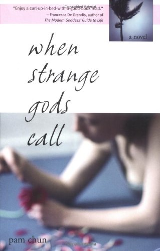 When Strange Gods Call - Pam Chun