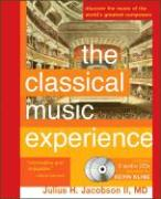 The Classical Music Experience: Discover the Music of the World's Greatest Composers