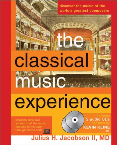The Classical Music Experience: Discover the Music of the World's Greatest Composers - Julius Jacobson II M.D.