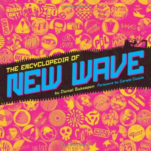 The Encyclopedia of New Wave - Daniel Bukszpan