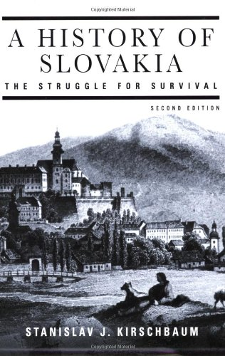 A History of Slovakia: The Struggle for Survival - Stanislav J. Kirschbaum