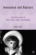 Innocence and Rapture: The Erotic Child in Pater, Wilde, James, and Nabokov