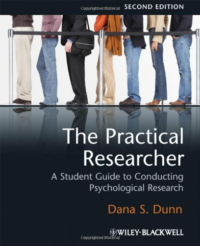 The Practical Researcher: A Student Guide to Conducting Psychological Research - Dana S. Dunn
