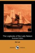 The Logbooks of the Lady Nelson (Illustrated Edition) (Dodo Press)
