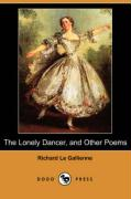 The Lonely Dancer, and Other Poems (Dodo Press)