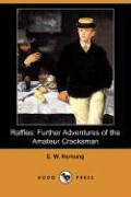 Raffles: Further Adventures of the Amateur Cracksman (Dodo Press)