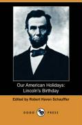 Our American Holidays: Lincoln's Birthday (Dodo Press)