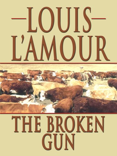 The Broken Gun (Thorndike Western I) - Louis L'Amour