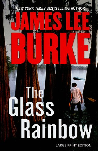 The Glass Rainbow (Wheeler Hardcover) - James Lee Burke