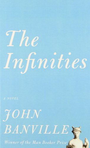 The Infinities (Thorndike Reviewers' Choice) - John Banville