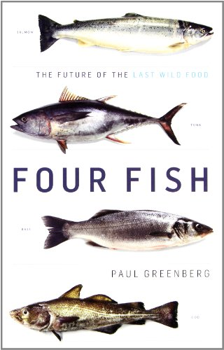 Four Fish: The Future of the Last Wild Food (Thorndike Nonfiction) - Paul Greenberg