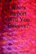 Who's Report Will You Believe?