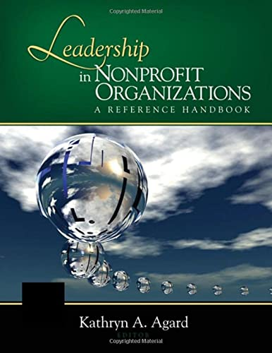 Leadership in Nonprofit Organizations: A Reference Handbook (Sage Reference Series on Leade) - Agard, Kathryn Ann