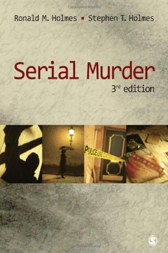 Serial Murder - Ronald M. Holmes; Stephen T. Holmes