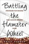 Battling the Hamster Wheel: Strategies for Making High School Reform Work