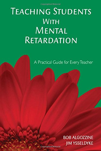 Teaching Students With Mental Retardation: A Practical Guide for Every Teacher - Bob Algozzine; James E. Ysseldyke