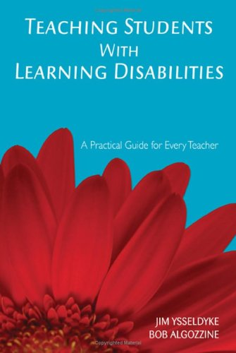 Teaching Students With Learning Disabilities: A Practical Guide for Every Teacher - James E. Ysseldyke; Bob Algozzine