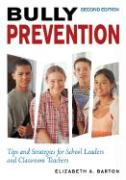 Bully Prevention: Tips and Strategies for School Leaders and Classroom Teachers