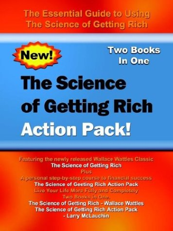 The Science of Getting Rich Action Pack!: The Essential Guide to Using The Science of Getting Rich - Wallace Wattles; Larry McLauchlin