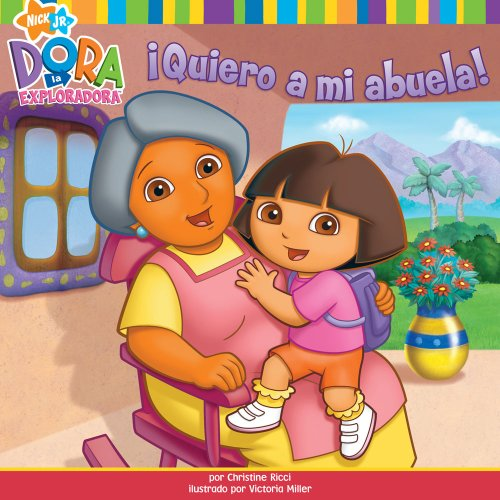 ?Quiero a mi abuela! (I Love My Abuela!) (Dora the Explorer 8x8) (Spanish Edition) - Christine Ricci