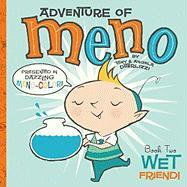 Wet Friend!: Adventure of Meno, Book Two
