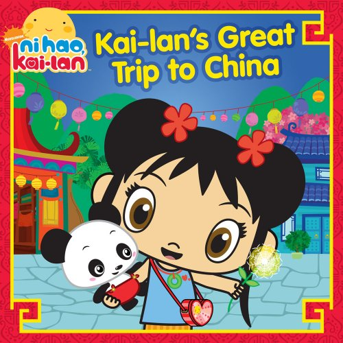 Kai-lan's Great Trip to China (Ni Hao, Kai-lan) - Mickie Matheis; Toby Williams