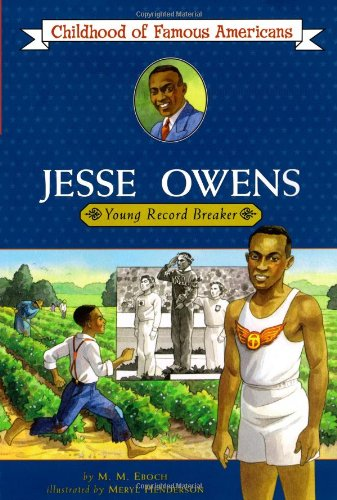Jesse Owens: Young Record Breaker (Childhood of Famous Americans) - M.M. Eboch