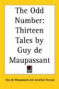 The Odd Number: Thirteen Tales by Guy de Maupassant
