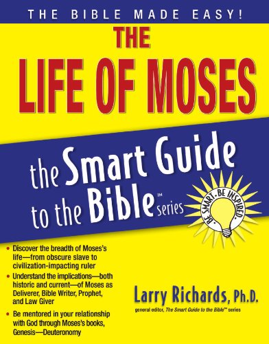 The Life of Moses (The Smart Guide to the Bible Series) - Larry Richards