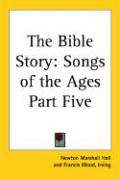The Bible Story: Songs of the Ages Part Five