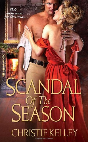 Scandal of The Season (Zebra Historical Romance) - Christie Kelley