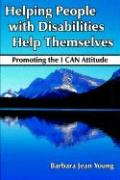 Helping People with Disabilities Help Themselves: Promoting the I Can Attitude
