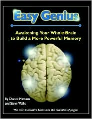 Easy Genius: Awakening Your Whole Brain to Build a More Powerful Memory