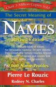The Secret Meaning of Names ~ Revised Edition