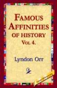 Famous Affinities of History, Vol 4